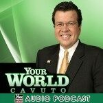 Your World with Neil Cavuto Podcast