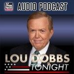 Lou Dobbs Podcast