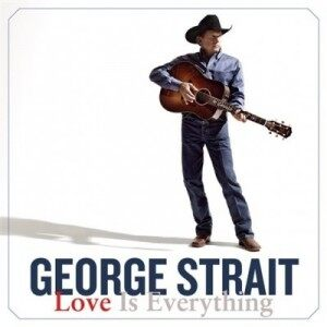 GeorgeStraitLoveIsEverything