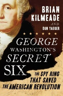 Brian Kilmeade George Washington's Secret Six