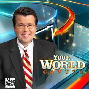 Your World w/Neil Cavuto Podcast
