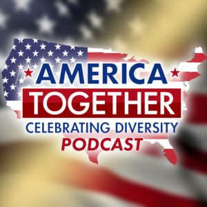 COVER_AMERICA_TOGETHER_CELEBRATING_DIVERSITY_PODCAST